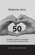 50 - A Life in Verse: A Father's Guide to Managing Life Through Changing Times -