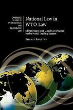 National Law In Wto Law: Effectiveness And Good Governance In The World Tradi...