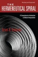 The Hermeneutical Spiral: A Comprehensive Introduction to Biblical Interpretatio