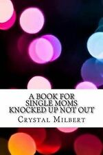 NEW Knocked Up Not Out by Crystal B Milbert
