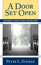 A Door Set Open: Grounding Change in Mission and Hope by Steinke, Peter L. | Pap