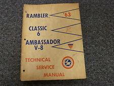 1963 Rambler Classic 6 & Ambassador V8 Shop Service Repair Manual Coupe Wagon
