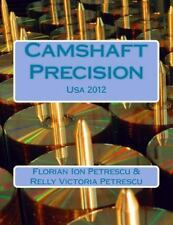 Camshaft Precision : Usa 2012 by Florian Ion Petrescu and Relly Victoria...