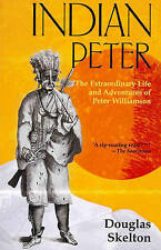 USED (VG) Indian Peter: The Extraordinary Life and Adventures of Peter Williamso