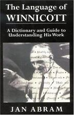 The Language of Winnicott: A Dictionary and Guide to Understanding His Work, Abr