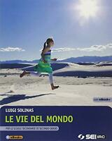 le vie del mondo, SEI scuola, Solinas, codice:9788805074389