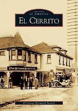El Cerrito by El Cerrito Historical Society and The El Cerrito Historical...