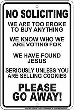 No Soliciting funny aluminium sign  305mm x 205mm   (sf) REDUCED!!