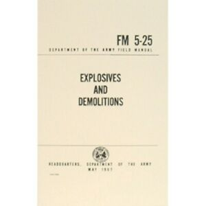 NEW - US Army EXPLOSIVES AND DEMOLITIONS Book Tactical Survival Manual   FM 5-25