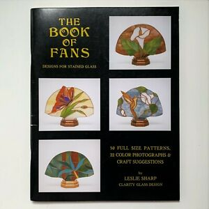 THE BOOK OF FANS Stained Glass Designs Full Size Patterns Booklet Leslie Sharp