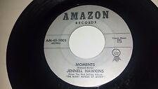 "JENNELL HAWKINS Can I / Moments AMAZON 1003 SOUL 45 7"" VINYL"