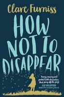 How Not to Disappear by Clare Furniss (Paperback)