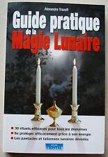 Guide pratique de la magie lunaire Alexandre TRAVOFF éd Cristal 2004