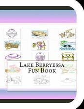 Lake Berryessa Fun Book : A Fun and Educational Book about Lake Berryessa by...