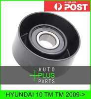 Fits HYUNDAI 10 TM TM Idler Tensioner Drive Belt Bearing Pulley