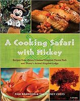 A Cooking Safari with Mickey Recipes from Disney World's Animal Kingdom [Pape...