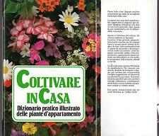 """""""COLTIVARE IN CASA"""" - Dizionario pratico illustrato delle piante da appartamento"""