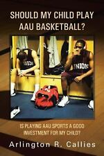 Should My Child Play Aau Basketball? : Is Playing Aau Sports a Good...