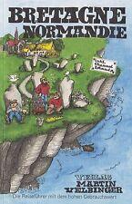 Reiseführer Bretagne / Normandie 13. Auflage 2016 Verlag Martin Velbinger