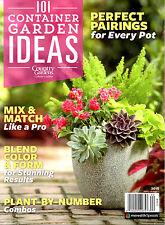 Country Gardens Magazine 2016 NEW 101 Container Garden Ideas Gardening