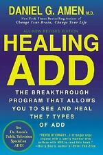 Healing ADD : The Breakthrough Program That Allows You to See and Heal the 7...