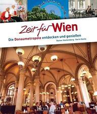 Zeit für Wien: Die Donaumetropole entdecken und genießen von Karin Hackenberg Ha