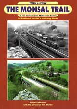 Then & Now: The Monsal Trail & THE RAILWAY FROM MATLOCK TO BUXTON - A. Lofthouse