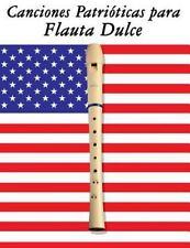 Canciones Patrióticas para Flauta Dulce : 10 Canciones de Estados Unidos by...