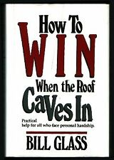 How to win when the roof caves in
