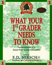 What Your First Grader Needs to Know : The Fundamentals of a Good First Grade E…