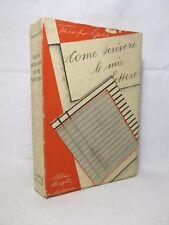 Gelli Jacopo - Come devo scrivere le mie lettere -Hoepli 1936 Epistolari Galateo