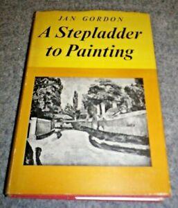 A Stepladder to Painting (Jan Gordon - 1962 Second Edition Hardback)