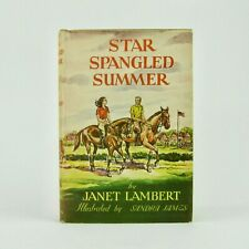 STAR SPANGLED SUMMER Janet Lambert 1949 8th printing HBDJ VGC L2
