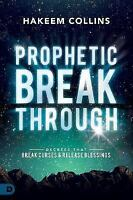Prophetic Breakthrough: Decrees That Break Curses and Release Blessings (Paperba