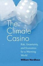 The Climate Casino: Risk, Uncertainty, and Economics for a Warming World: By ...