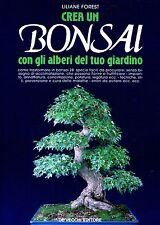 Liliane Forest CREA UN BONSAI CON GLI ALBERI DEL TUO GIARDINO
