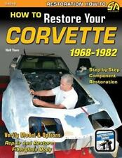 How to Restore Your C3 Corvette: 1968-1982 (Restoration How-to), Thurn, Walt, Go