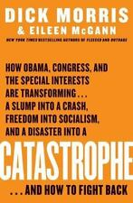 Catastrophe by Eileen McGann and Dick Morris (2009, Hardcover) FREE SHIPPING