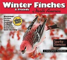 Winter Finches & Friends of North America: A Naturalist's Handbook (BirdNerd Nat