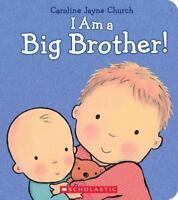 I AM A BIG BROTHER! - CHURCH, CAROLINE JAYNE - NEW HARDCOVER BOOK