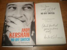 ANDY KERSHAW - NO OFF SWITCH.SIGNED COPY 1ST EDITION H/B 2011
