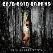 COLD COLD GROUND The Side Of Depravity CD 2011