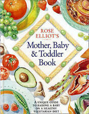 Very Good, Rose Elliot's Mother, Baby and Toddler Book: A unique and invaluable