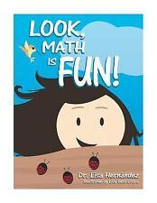 Look, Math Is Fun! by Lisa Hernandez (2016, Paperback)