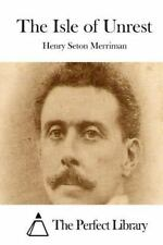 The Isle of Unrest by Henry Seton Merriman (2015, Paperback)
