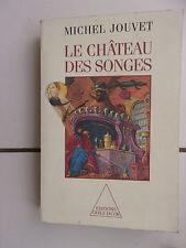 Michel JOUVET (onirologue) Le chateau des songes - édition originale 1992