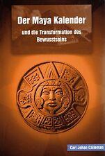 DER MAYA KALENDER UND DIE TRANSFORMATION DES BEWUSSTSEINS - Carl Johann Calleman