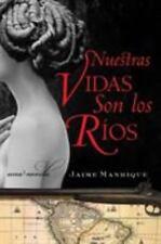 Nuestras Vidas Son los Rios: Una Novela (Spanish Edition)