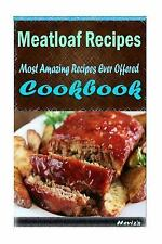 Meatloaf Recipes : 101 Delicious, Nutritious, Low Budget, Mouth Watering...