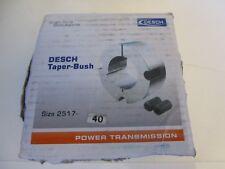Desch TAPER BUSH Buchse Spannbuchse Type 2517 Bohrung 40mm | NEU | OVP